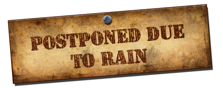 event postponed due to rain